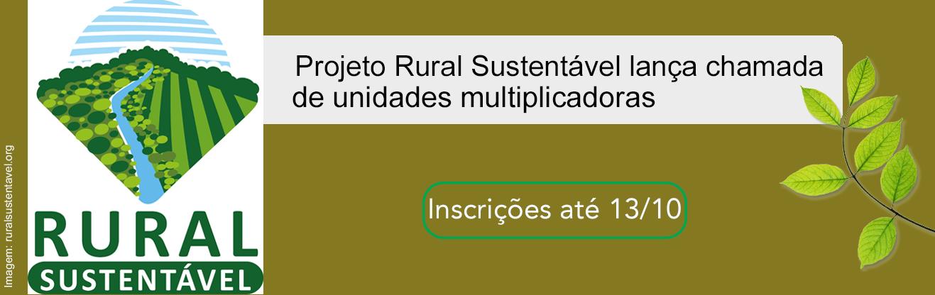 Projeto Rural Sustentável lança chamada de unidades multiplicadoras