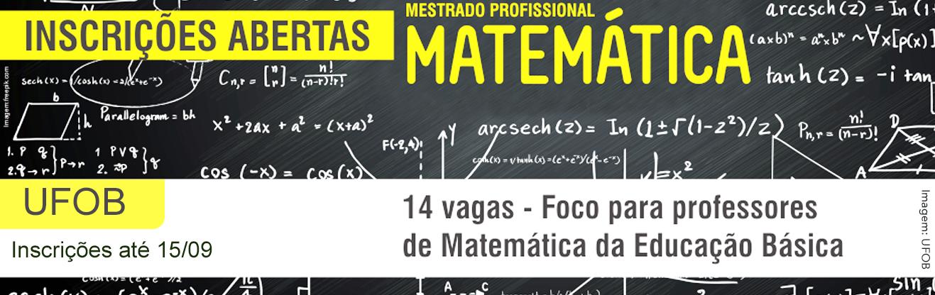 Seleção do Mestrado profissional em Matemática está com 14 vagas abertas