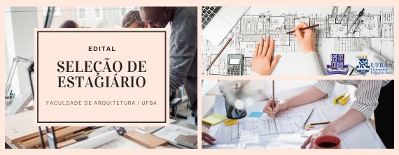 Faculdade de Arquitetura da UFBA divulga seleção para Estagiários - ATUALIZADO em 11/02/2020