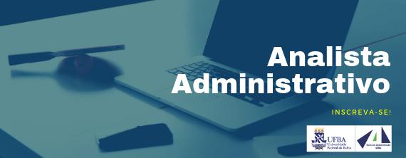 EAUFBA seleciona Analista Administrativo - ATUALIZADO em 19/09/2019