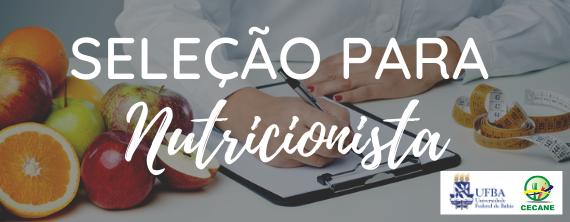 CECANE/UFBA abre seleção para Nutricionista - ATUALIZADO em 01/07/2020