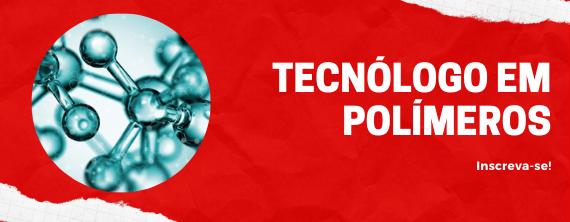 Seleção para Tecnólogo em Polímeros